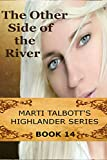 The Other Side of the River, Book 14 (Marti Talbott's Highlander Series) (English Edition)