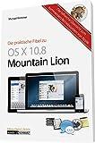 Der praktische Einstieg in das Apple-Betriebssystem OS X 10.8 Mountain Lion: inklusive aller Neuerungen fuer Mac, iPad und iPhone