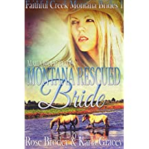 Mail Order Bride - Montana Rescued Bride: Sweet Clean Inspirational Western Historical Cowboy Romance (Faithful Creek Montana Brides Book 1)