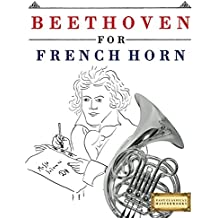Beethoven for French Horn: 10 Easy Themes for French Horn Beginner Book