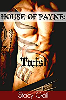 House Of Payne: Twist by [Gail, Stacy]