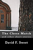 The Chess Match and Other Short Stories