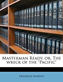 """Masterman Ready, Or, the Wreck of the """"Pacific"""""""