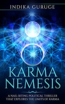 KARMA NEMESIS: A Nail-Biting Political Thriller That Explores The Limits Of Karma by [Guruge, Indika]