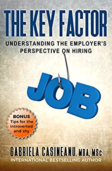 The Key Factor: Understanding the Employer's Perspective on Hiring by [Casineanu, Gabriela]