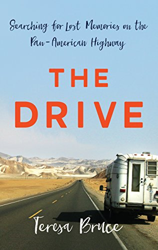 The Drive: Searching for Lost Memories on the Pan-American Highway (English Edition)