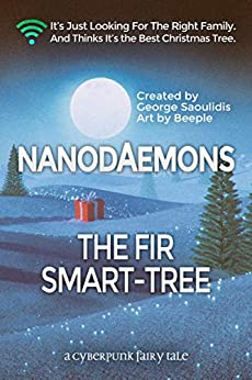 Nanodaemons: The Fir Smart-Tree (Cyberpunk Fairy Tales) by [Saoulidis, George]