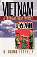 Vietnam and Other American Fantasies (Culture, Politics, and the Cold War) by H. Bruce Franklin(2001-10-25)