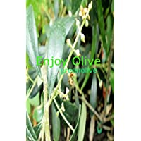 Enjoy Olive: オリーブ栽培から得た、経験と知識!