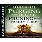 Purging Your House, Pruning Your Family Tree: How to Rid Your Home and Family of Demonic Influence and Generational Depression, Library Edition