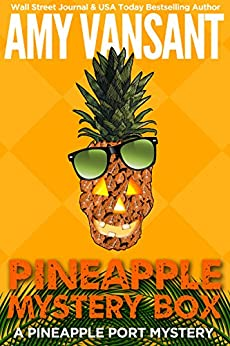 Pineapple Mystery Box: A Pineapple Port Mystery: Book Two (Pineapple Port Mysteries 2) by [Vansant, Amy]