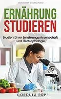 Ernaehrung studieren: Studienfuehrer Ernaehrungswissenschaft und Oekotrophologie