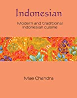 Indonesian: Modern and Traditional Indonesian Cuisine (Silk)