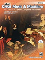 Alfred's Great Music & Musicians: An Overview of Keyboard Composers and Literature, With Downloadable Mp3s (Premier Piano Course)