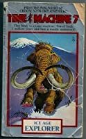 ICE AGE EXPLORER (Time Machine Choose Your Own Adventure S.)