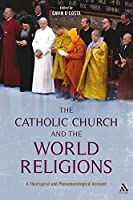 Catholic Church and the World Religions: A Theological and Phenomenological Account