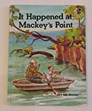 It happened at Mackey's Point: A story about God's power ... and about trusts (A Book for competent readers)