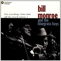 Off The Record, Vol. 1: Live Recordings, 1956-1969 by BILL MONROE (1993-09-14)