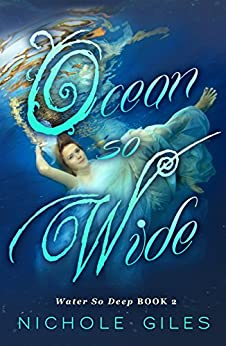 Ocean So Wide: Water So Deep Book Two (Water So Deep, Book Two 2) by [Giles, Nichole]