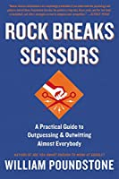 Rock Breaks Scissors: A Practical Guide to Outguessing and Outwitting Almost Everybody