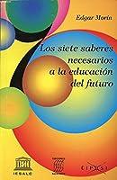 Siete Saberes Necesarios Para Educacion del Futuro