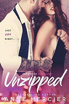 Unzipped (Forbidden Fantasies Book 1) by [Mercier, Anne]