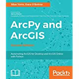 ArcPy and ArcGIS - Second Edition: Automating ArcGIS for Desktop and ArcGIS Online with Python