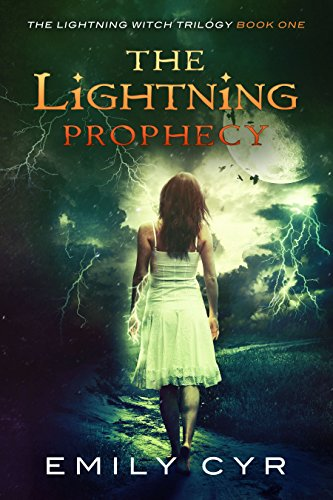 The Lightning Prophecy (The Lightning Witch Trilogy Book 1) by [Cyr, Emily]