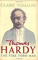 Thomas Hardytime Torn Man: A Life Of Thomas Hardy