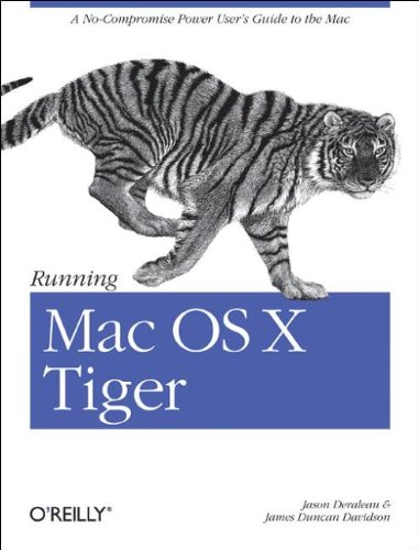 Running Mac OS X Tiger: A No-Compromise Power User's Guide to the Mac (Animal Guide)