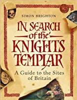 In Search of the Knights Templar: A Guide to the Sites of Britain【洋書】 [並行輸入品]