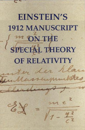 Download Einstein's 1912 Manuscript on the Special Theory of Relativity: A Facsimile 0807614173