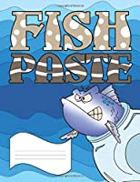 Fish Paste Primary Composition Notebook: Curse Word Wide Ruled Line Paper Notebook for Primary School, Journaling, or Personal Use.