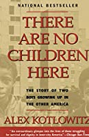 There Are No Children Here: The Story of Two Boys Growing Up in The Other America