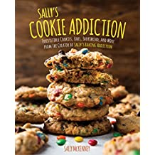 Sally's Cookie Addiction: Irresistible Cookies, Cookie Bars, Macaroons, and More