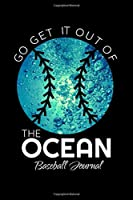 Go Get It Out Of The Ocean Baseball Journal: Los Angeles Baseball