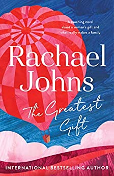 The Greatest Gift by [Johns, Rachael]