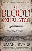 Of Blood Exhausted (Sir Blandford Candy Adventure Series)