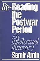 Re-Reading the Postwar Period by Samir Amin(1994-01-01)