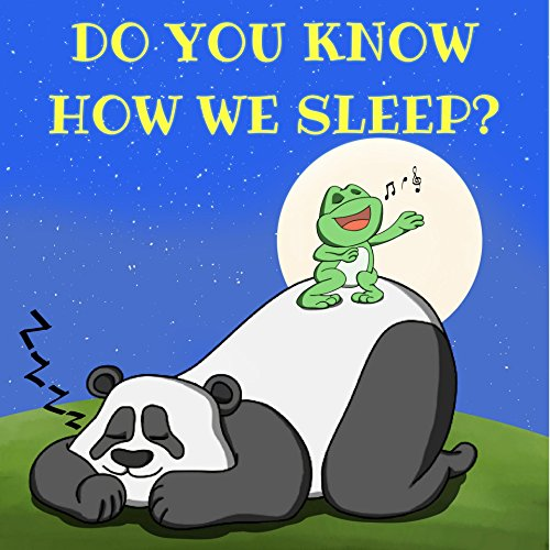 Kids Books : Do You Know How We Sleep?: bedtime stories for kids (toddler books, (English Edition)