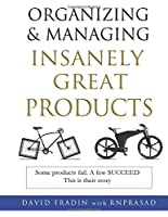 Organizing and Managing Insanely Great Products