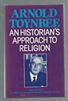 An Historian's Approach to Religion