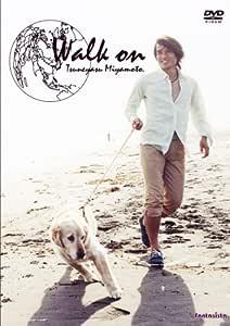 Walk on TSUNEYASU MIYAMOTO [DVD]