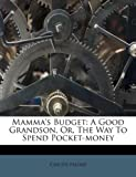 Mamma's Budget: A Good Grandson, Or, the Way to Spend Pocket-Money
