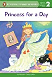 Princess for a Day (Penguin Young Readers, Level 2)