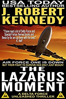 The Lazarus Moment (A Delta Force Unleashed Thriller, #3) (Delta Force Unleashed Thrillers) by [Kennedy, J. Robert]