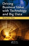 Driving Business Value with Technology and Big Data (ペーパーバック) [Pre-order 22-09-2019]