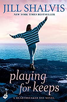 Playing For Keeps: Heartbreaker Bay Book 7 by [Shalvis, Jill]