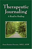 Therapeutic Journaling: A Road to Healing