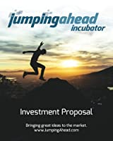 Jumping Ahead Investment Proposal: Jumping Ahead is an idea-stage incubator designed to quickly prototype and market great products and services [並行輸入品]